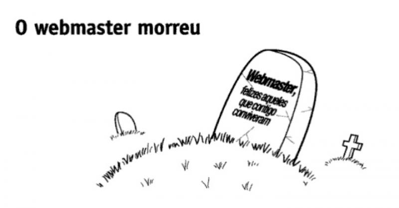 O webmaster morreu